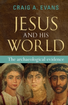 Jesus and His World : The Archaeological Evidence, Paperback / softback Book