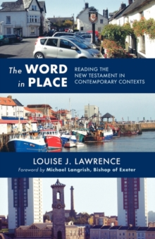 The Word in Place : Reading the New Testament in Contemporary Contexts, Paperback / softback Book