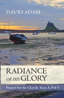 The Radiance of His Glory : Prayers for the Church - Years a, B and C, Paperback Book