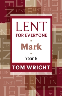 Lent for Everyone : Mark Year B, Paperback / softback Book