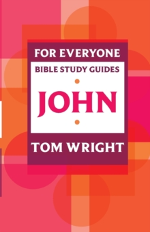 For Everyone Bible Study Guides : John, Paperback Book