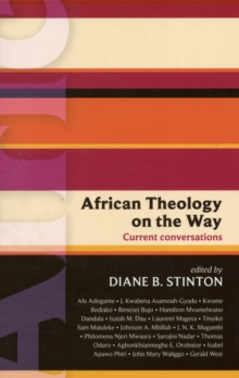 African Theology on the Way : Current Conversations, Paperback / softback Book