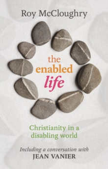 The Enabled Life : Christianity in a Disabling World, Paperback / softback Book