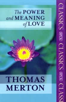 The Power and Meaning of Love, Paperback Book