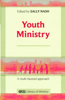 Youth Ministry : A Multifaceted Approach, Paperback / softback Book