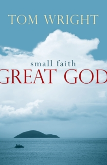 Small Faith, Great God, Paperback Book