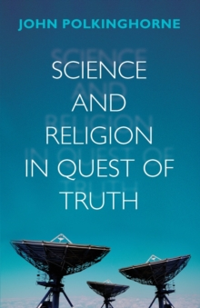 Science and Religion in Quest of Truth, Paperback Book