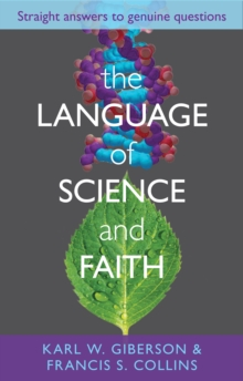 The Language and Science of Faith : Straight Answers to Genuine Questions, Paperback / softback Book