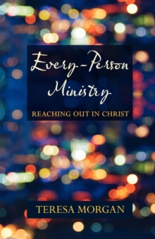 Every-Person Ministry : Reaching Out in Christ, Paperback / softback Book