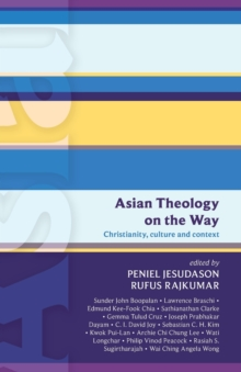Asian Theology on the Way : Christianity, Culture and Context (ISG 50), Paperback / softback Book