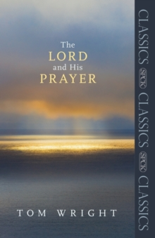 The Lord and His Prayer, Paperback Book