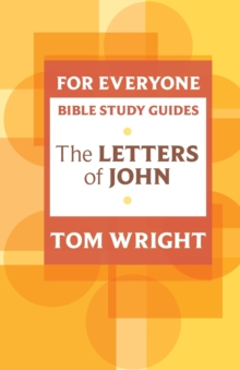 For Everyone Bible Study Guide: Letters of John, Paperback / softback Book