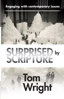 Surprised by Scripture : Engaging with Contemporary Issues, Paperback Book