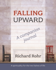 Falling Upward - a Companion Journal : A Spirituality for the Two Halves of Life, Paperback Book
