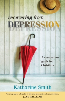 Recovering from Depression : A Companion Guide for Christians, Paperback / softback Book