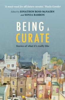 Being a Curate : Stories of what it's really like, Paperback / softback Book