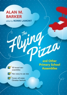 The Flying Pizza and Other Primary School Assemblies, Paperback / softback Book