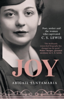 Joy : Poet, Seeker and the Woman Who Captivated C. S. Lewis, Paperback Book
