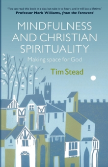 Mindfulness and Christian Spirituality : Making Space for God, Paperback Book