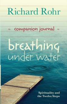 Breathing Under Water Companion Journal : Spirituality and the Twelve Steps, Paperback Book