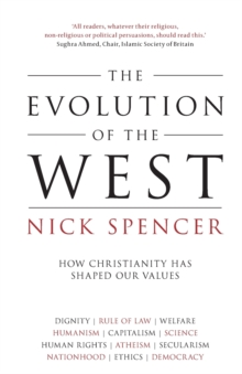 The Evolution of the West : How Christianity Has Shaped Our Values, Paperback / softback Book
