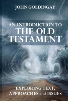 An Introduction to the Old Testament : Exploring Text Approaches and Issues, Paperback / softback Book