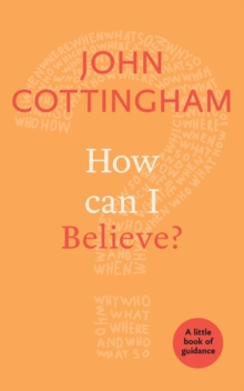 How Can I Believe? : A Little Book Of Guidance, Paperback / softback Book