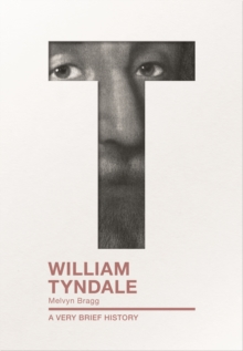 William Tyndale : A Very Brief History, Paperback / softback Book
