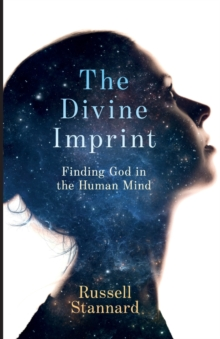 The Divine Imprint : Finding God in the Human Mind, Paperback / softback Book