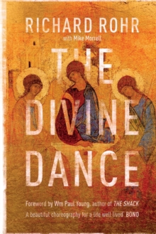 The Divine Dance : The Trinity and Your Transformation, Paperback / softback Book