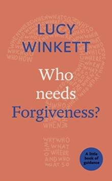 Who Needs Forgiveness? : A Little Book of Guidance, Paperback / softback Book