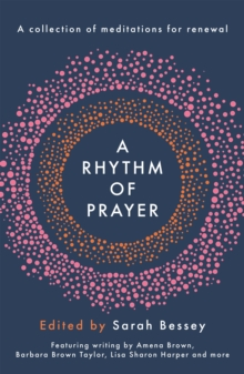 A Rhythm of Prayer : A Collection of Meditations for Renewal, Hardback Book