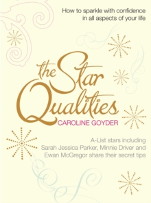 The Star Qualities : How to Sparkle With Confidence in All Aspects of Your Life, EPUB eBook