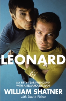 Leonard : My Fifty-Year Friendship with A Remarkable Man, Hardback Book