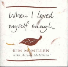 When I Loved Myself Enough : Inspiring words to help you find happiness and joy, Hardback Book