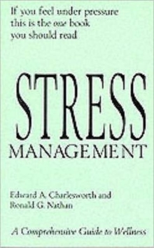 Stress Management : A Comprehensive Guide to Wellness, Paperback Book