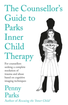 Counsellor's Guide to Parks' Inner Child Therapy, Paperback Book