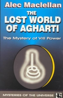 Lost World of Agharti : The Mystery of Vril Power, Paperback Book