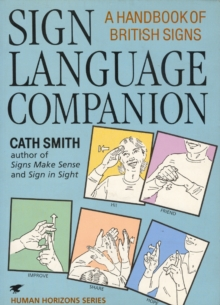Sign Language Companion : A Handbook of British Signs, Paperback / softback Book