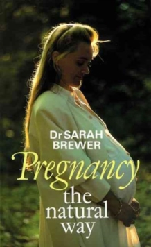 Pregnancy the Natural Way, Paperback / softback Book