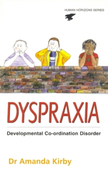 Dyspraxia : The Hidden Handicap, Paperback Book