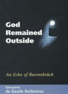 God Remained Outside : An Echo of Ravensbruck, Hardback Book