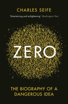 Zero : The Biography of a Dangerous Idea, Paperback Book
