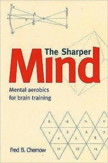 Sharper Mind : Mental Games for a Keen Mind and a Foolproof Memory, Paperback Book