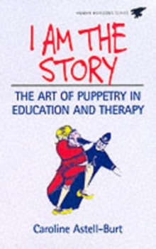 I am the Story : A Manual of Special Puppetry Projects, Paperback Book