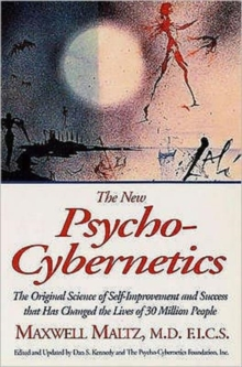 New Psycho-Cybernetics : The Original Science of Self-improvement and Success That Has Changed the..., Paperback Book