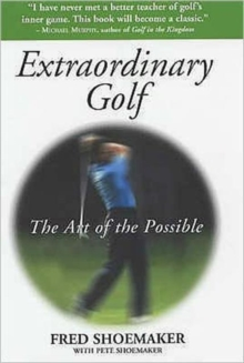 Extraordinary Golf : The Art of the Possible, Hardback Book