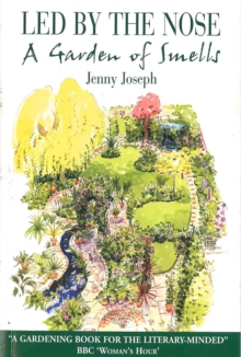 Led by the Nose : A Garden of Smells, Paperback Book
