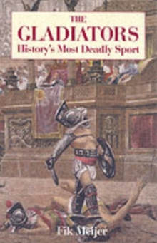 Gladiators : History's Most Deadly Sport, Paperback / softback Book