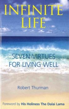 Infinite Life : Seven Virtues for Living Well, Paperback Book